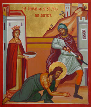 AUG 28: FEAST OF THE BEHEADING OF JOHN THE BAPTIST (SIMPLE HOLY DAY)