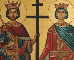 MAY 21: COMMEMORATION OF CONSTANTINE AND HELEN EQUALS TO THE APOSTLES