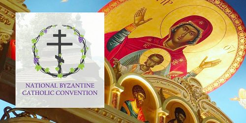 NOV 1 & 14: 2020 NATIONAL BYZANTINE CATHOLIC CONVENTION - GROWING A VIBRANT BYZANTINE CHURCH
